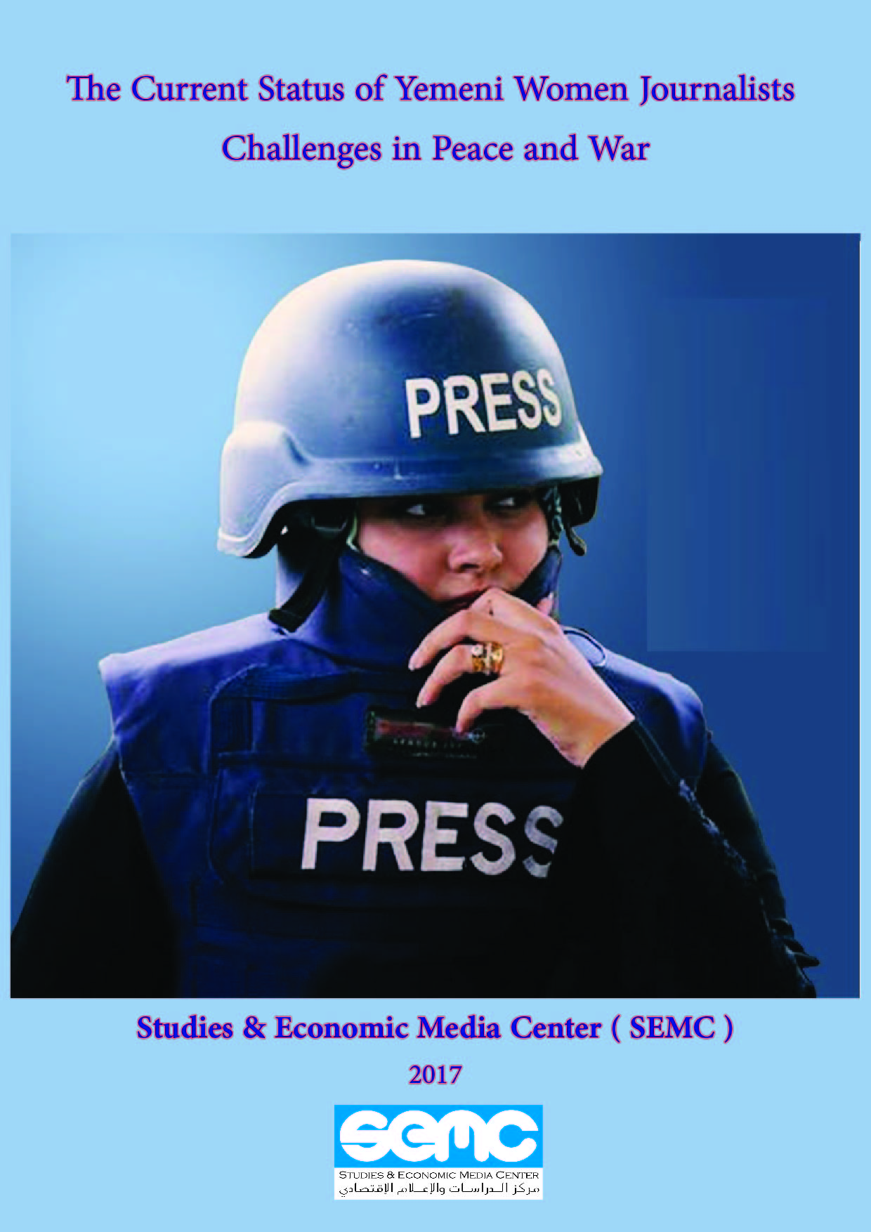 In A Report Issued BY SEMC Yemeni Women Journalists Vulnerable to Violations in War and discrimination in peace