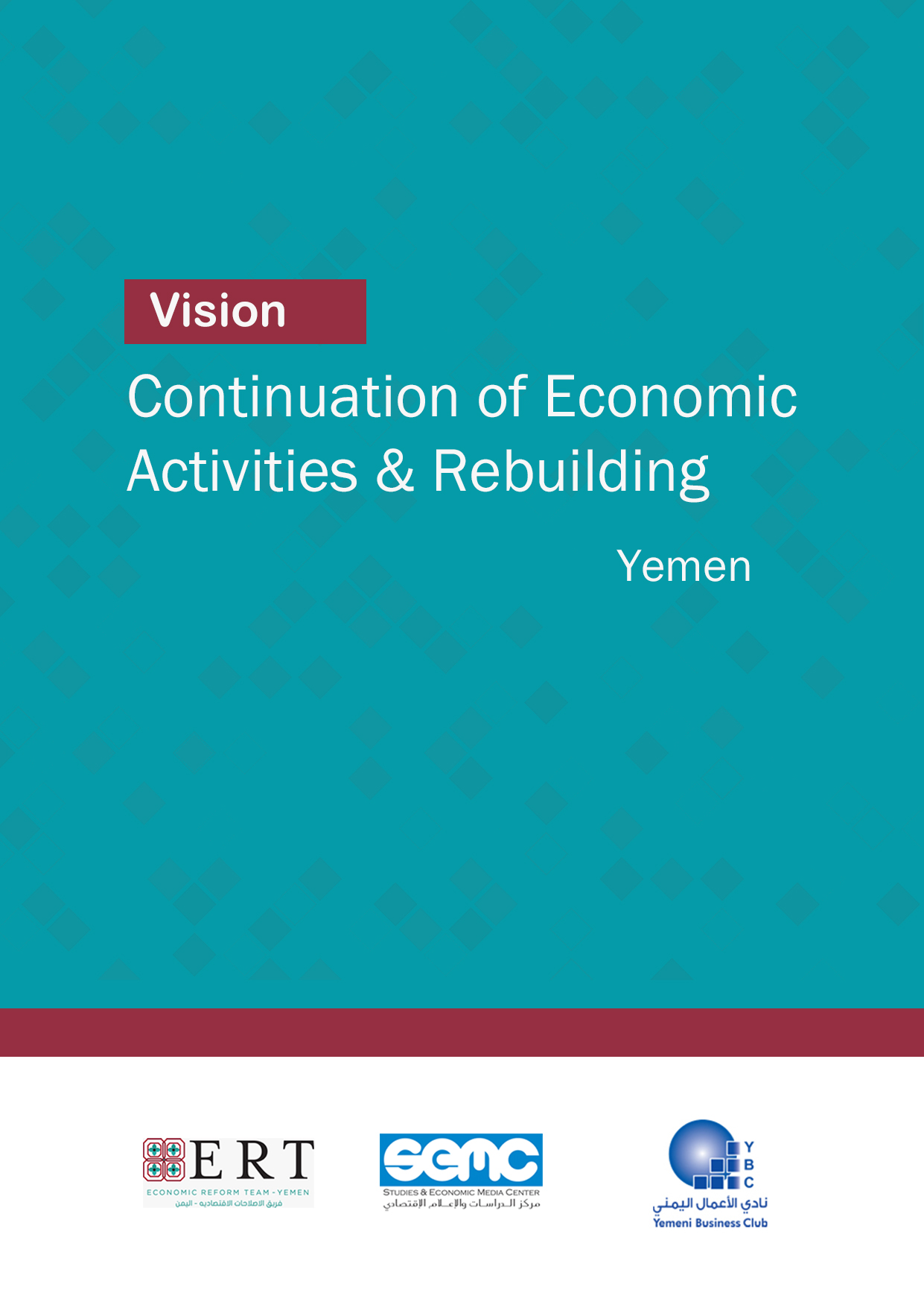 Private Sector Vision On The Continuation Of Economic Activities & Rebuilding Yemen