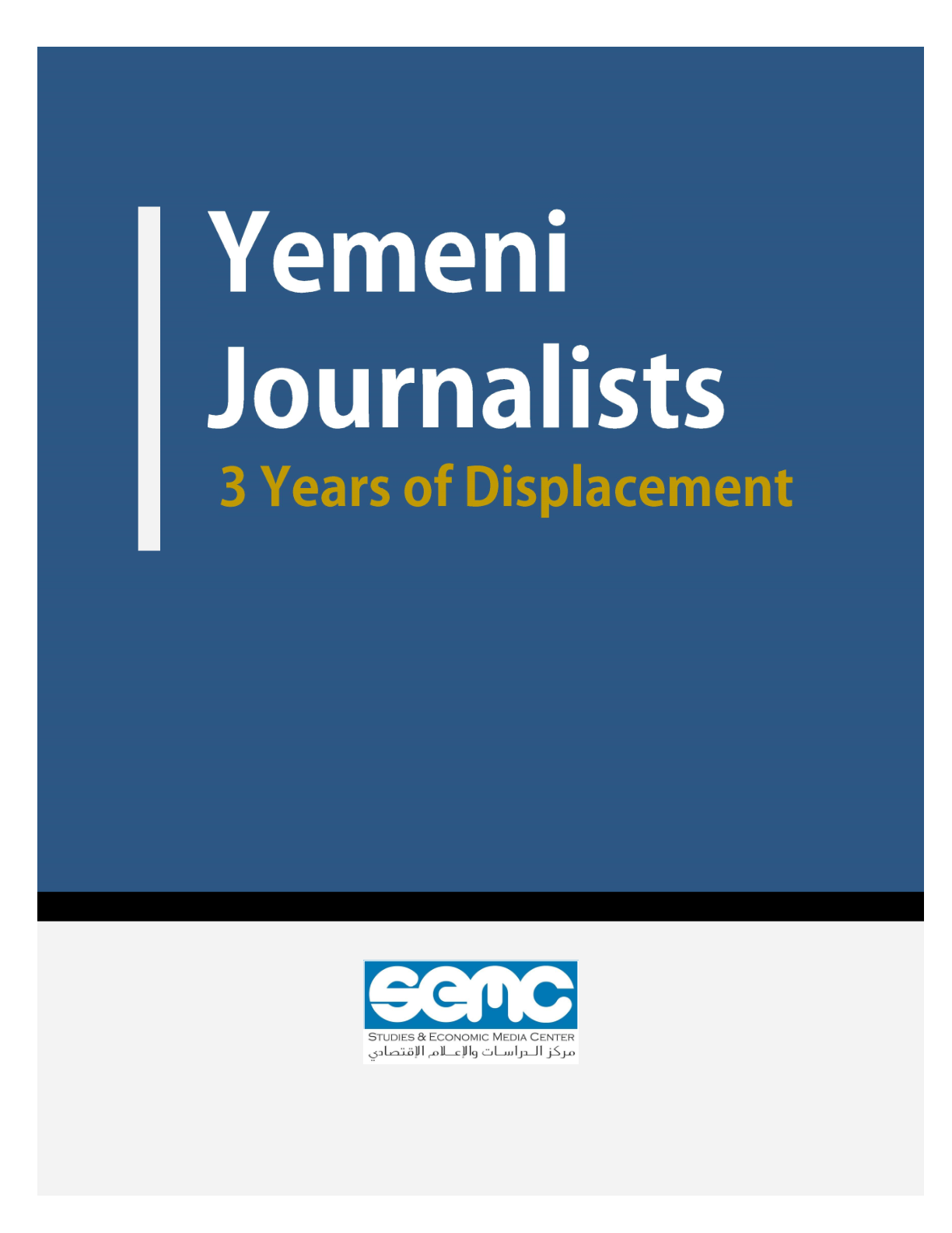 "SEMC Release a report on ""Yemeni Journalists … 3 Years of Displacement"""